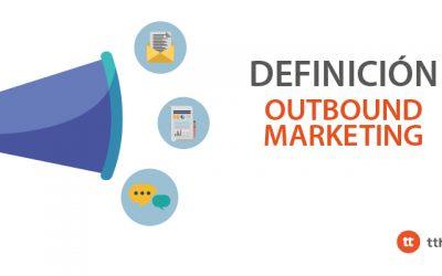 ¿Qué es Outbound Marketing?