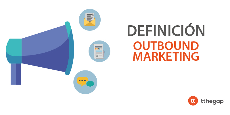 ¿Qué es Outbound Marketing?